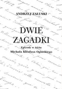 Andrzej Zaluski   Dvie Zagadki   ... Michala Kleofasa Oginskiego-800