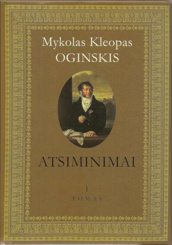 Mykolas Kleopas Oginskis ATSIMINIMAI I tomas-800